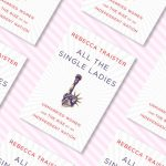 All the Single Ladies: il potere delle donne single